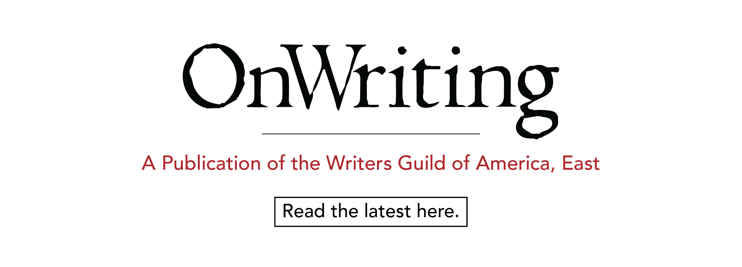 OnWriting: A Publication of the WGA East