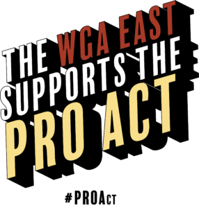 The WGA East supports the PRO Act